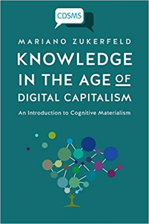Knowledge-in-the-Age-of-Digital-Capitalism-An-Introduction-to-Cognitive-Materialism-Critical-Digital-and-Social-Media-Studies
