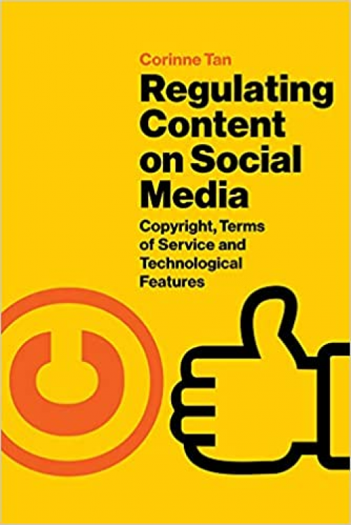Regulating-Content-on-Social-Media-Copyright-Terms-of-Service-and-Technological-Features